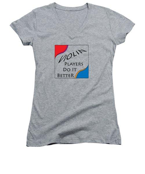 Violin Players Do It Better 5656.02 Women's V-Neck T-Shirt (Junior Cut) by M K  Miller