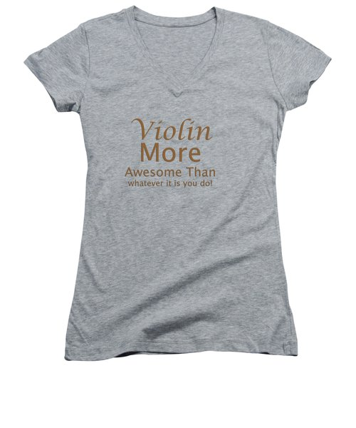 Violins More Awesome Than You 5564.02 Women's V-Neck T-Shirt (Junior Cut) by M K  Miller