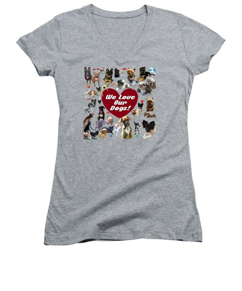We Love Our Dogs - Exclusive Women's V-Neck (Athletic Fit)