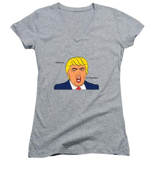 Whatever I'm President Women's V-Neck T-Shirt (Junior Cut)