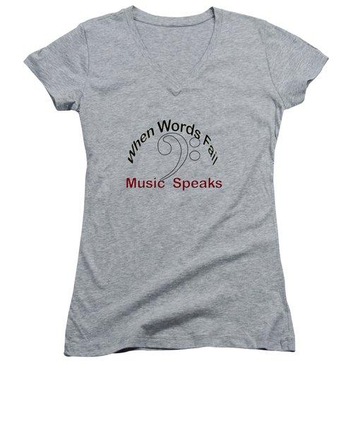 When Words Fail Music Speaks Women's V-Neck T-Shirt