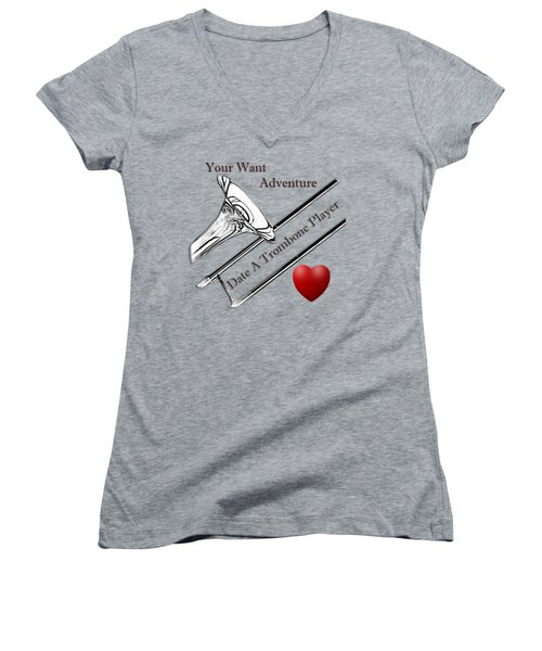 You Want Adventure Date A Trombone Player Women's V-Neck T-Shirt (Junior Cut) by M K  Miller