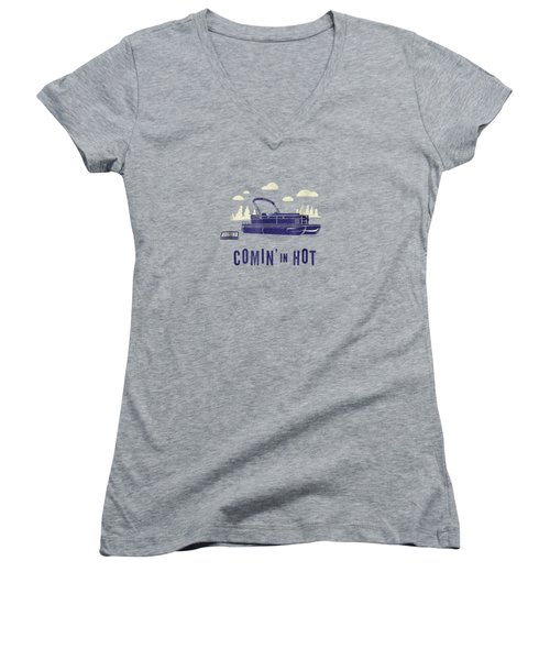 Pontoon Captain Shirt - Funny Comin' In Hot Boating Tee Women's V-Neck