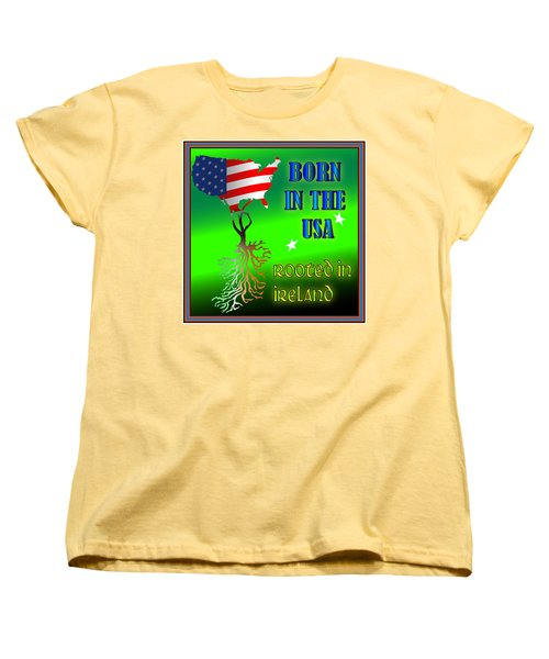 Born In The Usa Rooted In Ireland Women's T-Shirt (Standard Cut) by Ireland Calling