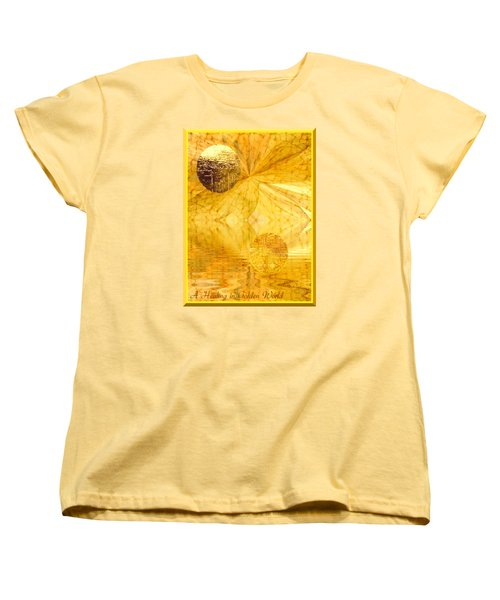 Women's T-Shirt (Standard Cut) featuring the digital art Healing In Golden World by Ray Tapajna