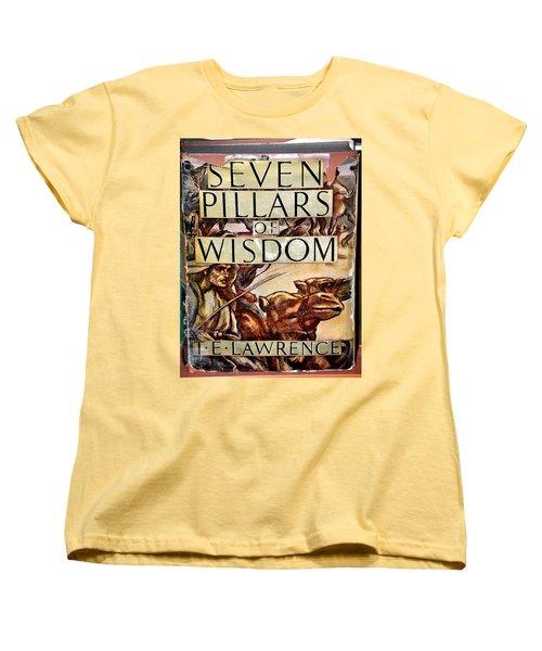 Seven Pillars Of Wisdom Lawrence Women's T-Shirt (Standard Cut) by Jay Milo