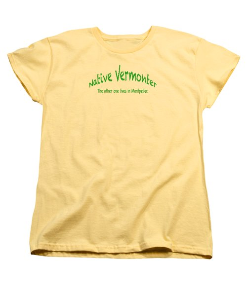 Native Vermonter Women's T-Shirt (Standard Cut) by George Robinson