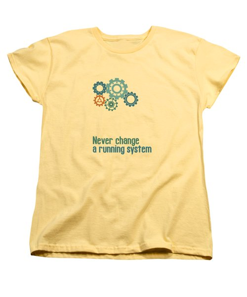Never Change A Running System Women's T-Shirt (Standard Cut) by Jutta Maria Pusl