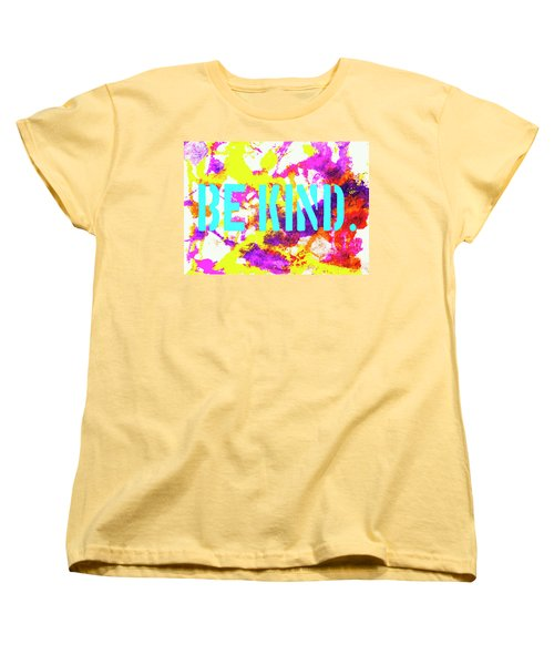 Be Kind Women's T-Shirt (Standard Cut) by Toni Hopper