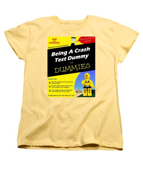 Women's T-Shirt (Standard Cut) featuring the photograph Being A Crash Test Dummy For Dummies by Mark Fuller