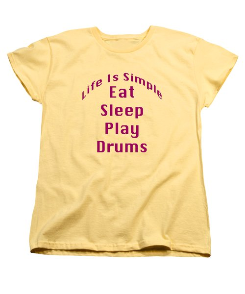 Drums Eat Sleep Play Drums 5514.02 Women's T-Shirt (Standard Cut) by M K  Miller