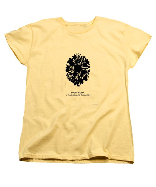 Every Book A Garden Women's T-Shirt (Standard Cut) by Asok Mukhopadhyay