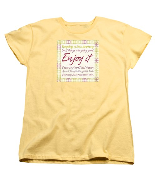 Everything In Life Is Temporary Women's T-Shirt (Standard Cut) by Gina Dsgn