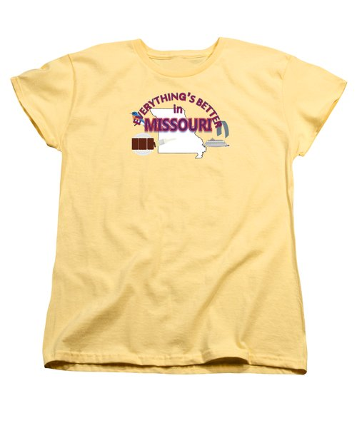 Everything's Better In Missouri Women's T-Shirt (Standard Cut) by Pharris Art