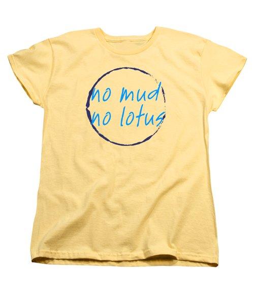 No Mud No Lotus Green Women's T-Shirt (Standard Cut) by Julie Niemela