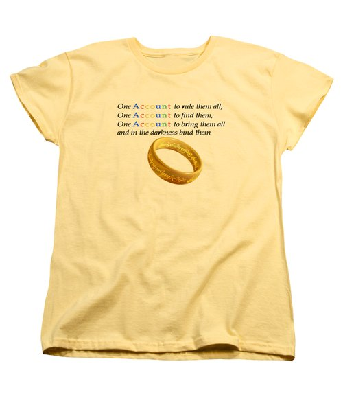One Account To Rule Them All Women's T-Shirt (Standard Cut) by Ilan Rosen