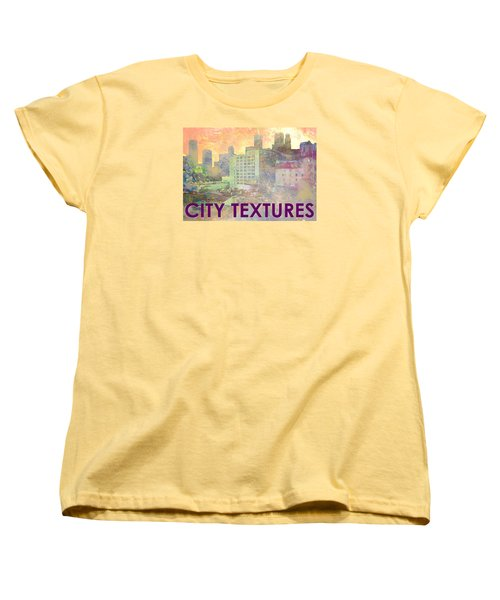 Women's T-Shirt (Standard Cut) featuring the mixed media Pastel City Textures by John Fish