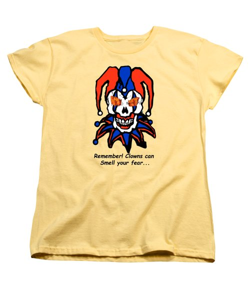 Remember Clowns Can Smell Your Fear Women's T-Shirt (Standard Cut) by Jeff Folger