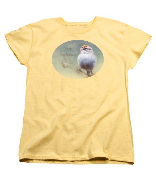 Serendipitous Sparrow - Phrase Women's T-Shirt (Standard Cut) by Anita Faye