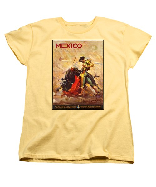 Vintage Mexico Bullfight Travel Poster Women's T-Shirt (Standard Cut) by George Pedro