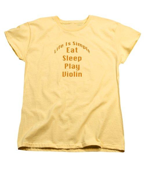 Violin Viola Eat Sleep Play Violin 5522.02 Women's T-Shirt (Standard Cut) by M K  Miller