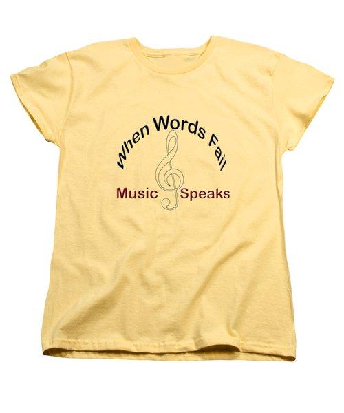 Where Words Fail Music Speaks Women's T-Shirt (Standard Cut) by M K  Miller