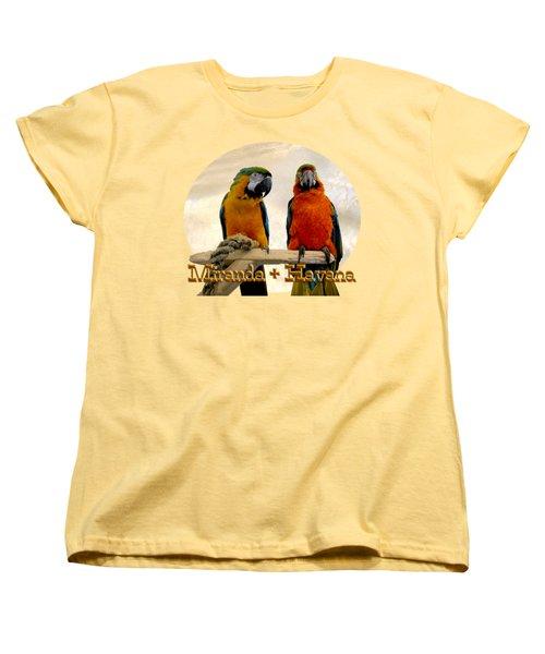 You Have A Friend In Me Women's T-Shirt (Standard Cut) by Zazu's House Parrot Sanctuary