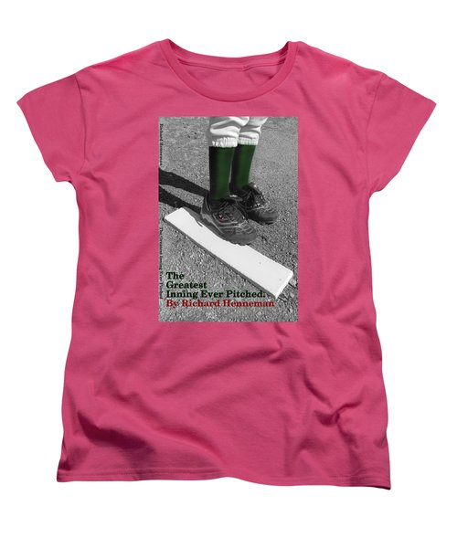 The Greatest Inning Ever Pitched Women's T-Shirt (Standard Cut) by Mark Minier