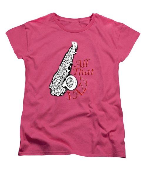 All That Jazz Women's T-Shirt (Standard Cut) by M K  Miller