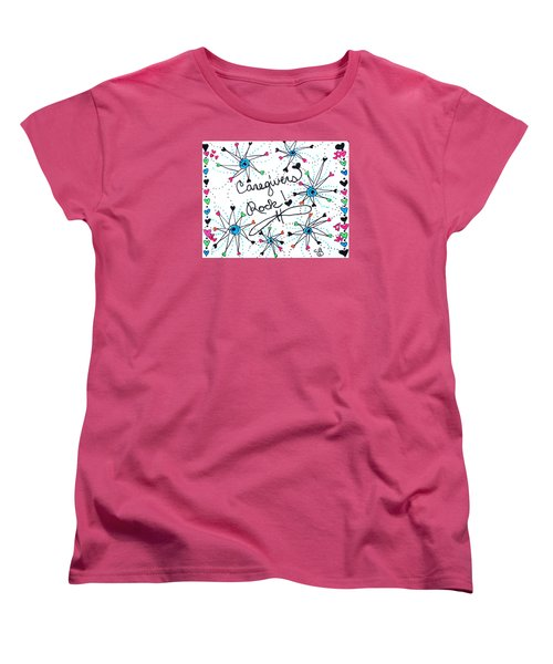 Caregivers Rock Women's T-Shirt (Standard Cut) by Carole Brecht