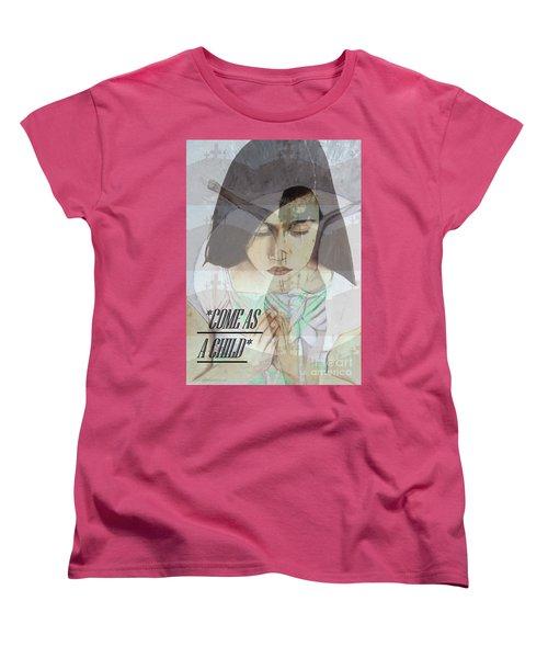 Come As A Child Women's T-Shirt (Standard Cut)