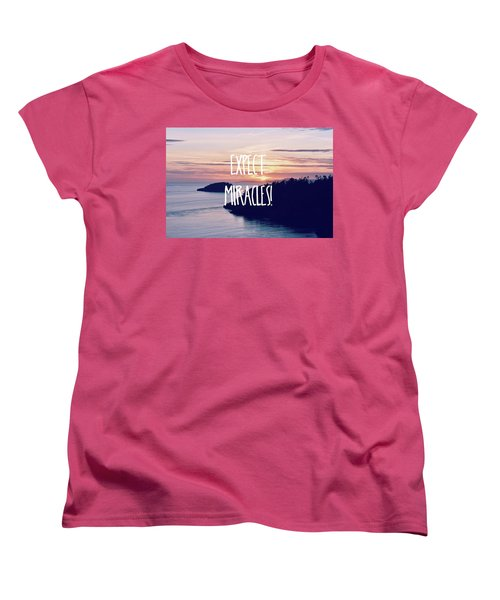 Women's T-Shirt (Standard Cut) featuring the photograph Expect Miracles by Robin Dickinson