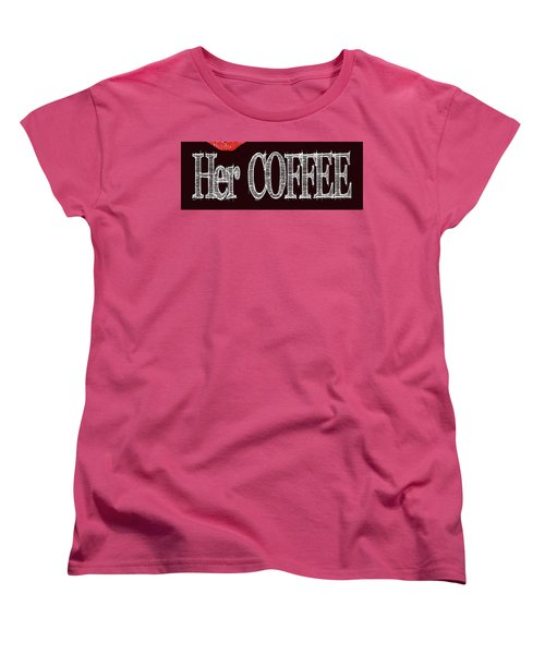 Her Coffee Mug 2 Women's T-Shirt (Standard Cut) by Robert J Sadler