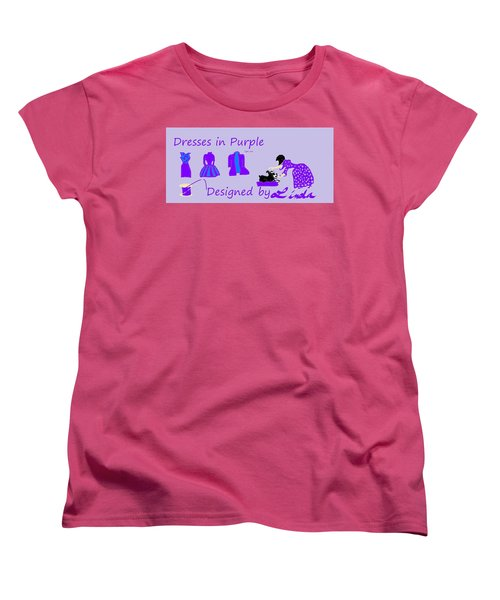 High Style Fashion, Dresses In Purple Women's T-Shirt (Standard Cut) by Linda Velasquez