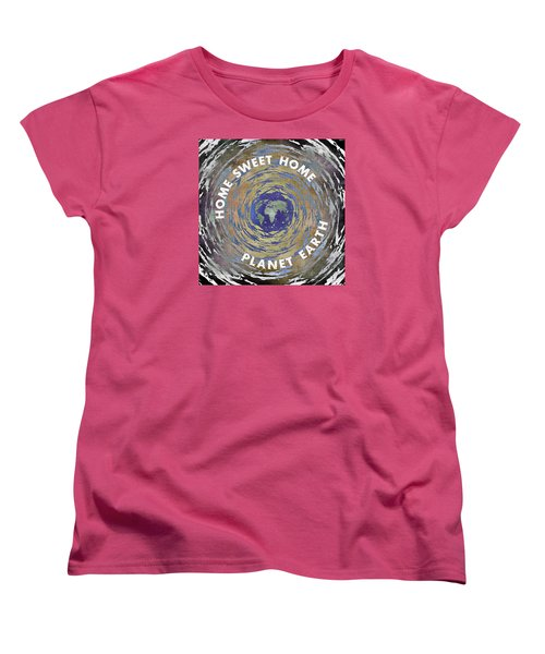 Women's T-Shirt (Standard Cut) featuring the digital art Home Sweet Home Planet Earth by Phil Perkins
