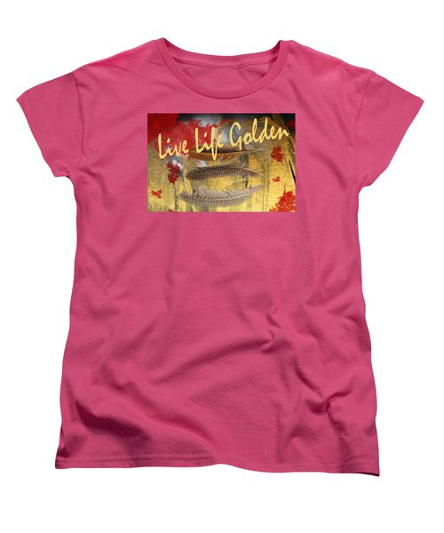 Live Life Golden Women's T-Shirt (Standard Cut) by Toni Hopper