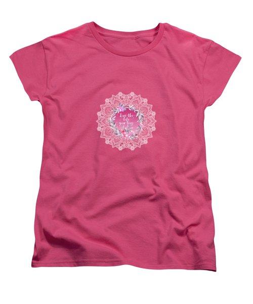 Live The Life You Love   Women's T-Shirt (Standard Cut)