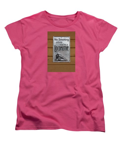 No Smoking Unless Youre A Locomotive Women's T-Shirt (Standard Cut) by Suzanne Gaff