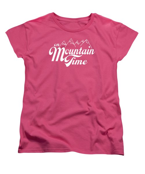 On Mountain Time Women's T-Shirt (Standard Cut) by Heather Applegate