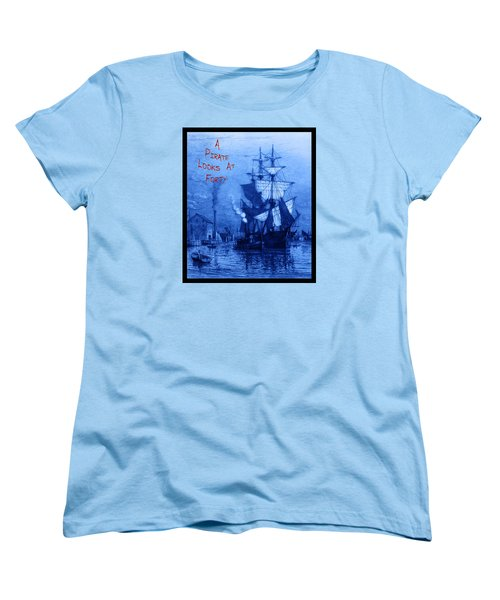 A Pirate Looks At Forty Women's T-Shirt (Standard Cut) by John Stephens