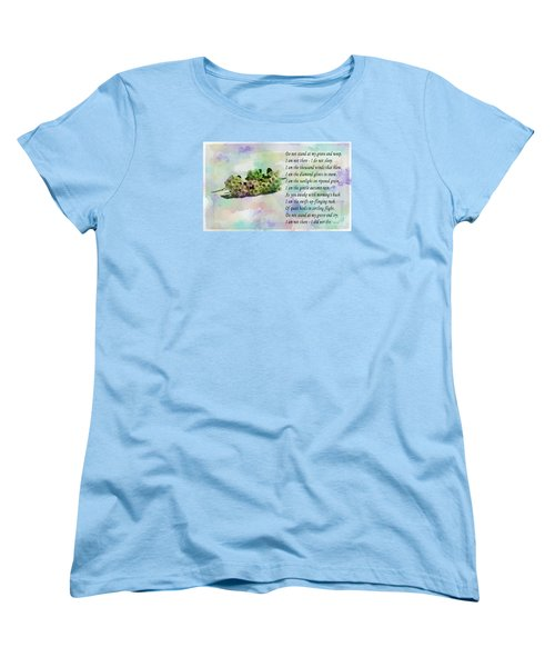 Do Not Stand At My Grave And Weep Women's T-Shirt (Standard Cut) by Barbara Griffin