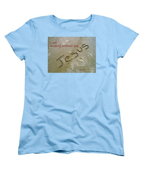 Women's T-Shirt (Standard Cut) featuring the photograph I Am Nothing Without You by Robin Coaker