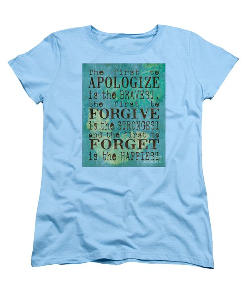 The First To Apologize Women's T-Shirt (Standard Cut) by Debbie DeWitt