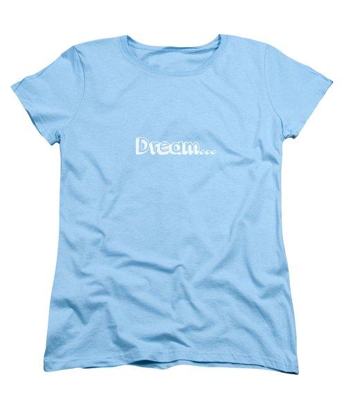 Dream Women's T-Shirt (Standard Cut) by Inspired Arts