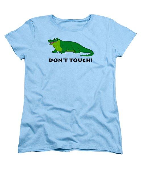 Alligator Don't Touch Women's T-Shirt (Standard Cut) by A