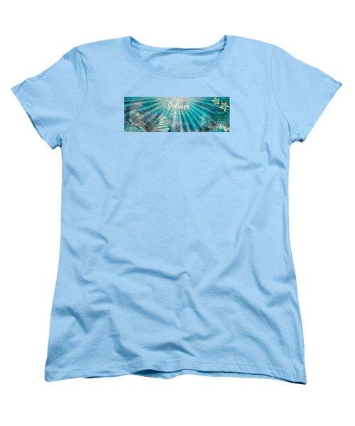 Believe By Sherri Of Palm Springs Women's T-Shirt (Standard Cut) by Sherri's Of Palm Springs