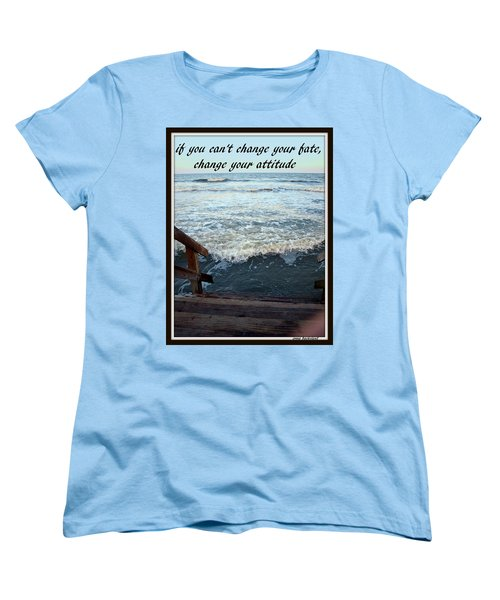 Change Your Attitude Women's T-Shirt (Standard Cut) by Irma BACKELANT GALLERIES