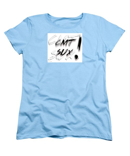 Cmt Sux Women's T-Shirt (Standard Cut) by Susan Kinney