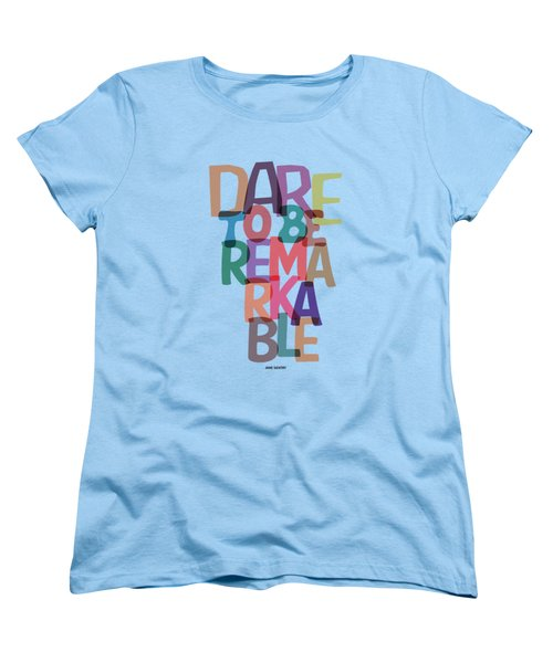 Dare To Be Jane Gentry Motivating Quotes Poster Women's T-Shirt (Standard Cut) by Lab No 4