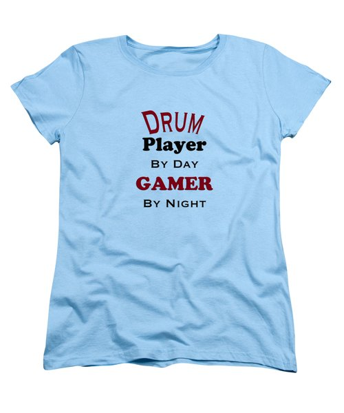Drum Player By Day Gamer By Night 5625.02 Women's T-Shirt (Standard Cut) by M K  Miller